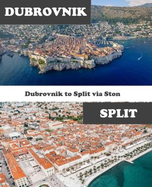 Dubrovnik to Split via Ston